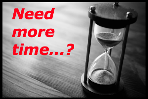 Need More Time
